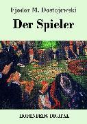 Cover-Bild zu Fjodor M. Dostojewski: Der Spieler (eBook)