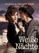Cover-Bild zu Dostojewski, Fjodor M: Weiße Nächte (eBook)