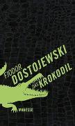 Cover-Bild zu Dostojewski, Fjodor M.: Das Krokodil