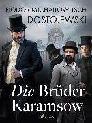 Cover-Bild zu Dostojewski, Fjodor M: Die Brüder Karamsow (eBook)