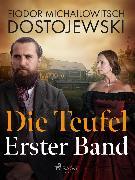 Cover-Bild zu Dostojewski, Fjodor M: Die Teufel - Erster Band (eBook)