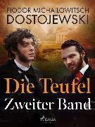 Cover-Bild zu Dostojewski, Fjodor M: Die Teufel - Zweiter Band (eBook)