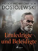 Cover-Bild zu Dostojewski, Fjodor M: Erniedrigte und Beleidigte (eBook)