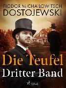 Cover-Bild zu Dostojewski, Fjodor M: Die Teufel - Dritter Band (eBook)