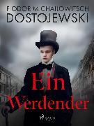 Cover-Bild zu Dostojewski, Fjodor M: Ein Werdender (eBook)
