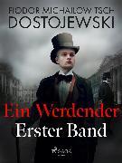 Cover-Bild zu Dostojewski, Fjodor M: Ein Werdender - Erster Band (eBook)