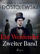 Cover-Bild zu Dostojewski, Fjodor M: Ein Werdender - Zweiter Band (eBook)