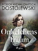 Cover-Bild zu Dostojewski, Fjodor M: Onkelchens Traum (eBook)