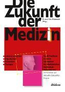 Cover-Bild zu Halle, Martin (Beitr.): Die Zukunft der Medizin (eBook)