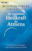 Cover-Bild zu Dahlke, Ruediger: Die wunderbare Heilkraft des Atmens