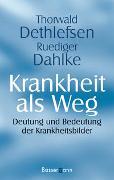 Cover-Bild zu Dethlefsen, Thorwald: Krankheit als Weg