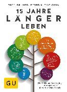 Cover-Bild zu Kleine-Gunk, Bernd: 15 Jahre länger leben (eBook)