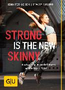 Cover-Bild zu Cohen, Jennifer: Strong is the new skinny (eBook)