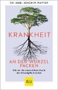 Cover-Bild zu Mutter, Joachim: Krankheit an der Wurzel packen (eBook)