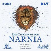Cover-Bild zu Lewis, C. S.: Die Chroniken von Narnia - Teil 2: Der König von Narnia (Audio Download)