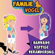 Cover-Bild zu Vogel, Familie: Hannahs heftige Veränderung (Audio Download)