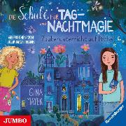 Cover-Bild zu Mayer, Gina: Die Schule für Tag- und Nachtmagie. Zauberunterricht auf Probe (Audio Download)