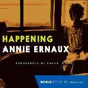 Cover-Bild zu Ernaux, Annie: Happening (Unabridged) (Audio Download)