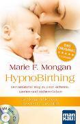 Cover-Bild zu Mongan, Marie F: HypnoBirthing. Der natürliche Weg zu einer sicheren, sanften und leichten Geburt. Der Geburtshilfe-Klassiker ab sofort in der 8. Auflage!