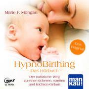 Cover-Bild zu Mongan, Marie F.: HypnoBirthing. Das Hörbuch