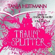 Cover-Bild zu Heitmann, Tanja: Traumsplitter (Audio Download)
