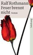 Cover-Bild zu Rothmann, Ralf: Feuer brennt nicht