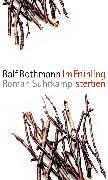 Cover-Bild zu Rothmann, Ralf: Im Frühling sterben (eBook)