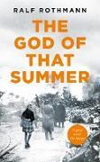 Cover-Bild zu Rothmann, Ralf: The God of that Summer (eBook)