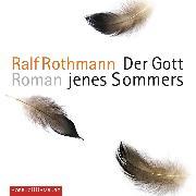 Cover-Bild zu Rothmann, Ralf: Der Gott jenes Sommers (Audio Download)
