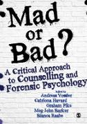 Cover-Bild zu Vossler, Andreas (Hrsg.): Mad or Bad?: A Critical Approach to Counselling and Forensic Psychology (eBook)
