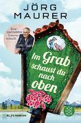 Cover-Bild zu Maurer, Jörg: Im Grab schaust du nach oben