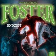 Cover-Bild zu Döring, Oliver: Foster, Folge 17: ENDZEIT (Audio Download)