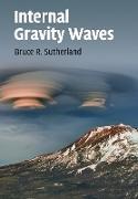 Cover-Bild zu Sutherland, Bruce: Internal Gravity Waves