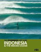 Cover-Bild zu Sutherland, Bruce (Hrsg.): The Stormrider Surf Guide to Indonesia and the Indian Ocean