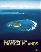 Cover-Bild zu Sutherland, Bruce: The Stormrider Surf Guide Tropical Islands