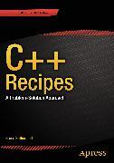 Cover-Bild zu Sutherland, Bruce: C++ Recipes (eBook)