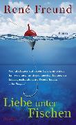 Cover-Bild zu Freund, René: Liebe unter Fischen (eBook)