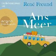 Cover-Bild zu Freund, René: Ans Meer (Ungekürzte Lesung) (Audio Download)
