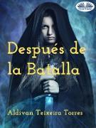 Cover-Bild zu Torres, Aldivan Teixeira: Después De La Batalla (eBook)