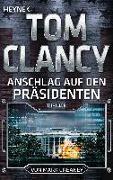 Cover-Bild zu Anschlag auf den Präsidenten von Clancy, Tom