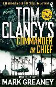 Cover-Bild zu Tom Clancy's Commander-in-Chief von Greaney, Mark