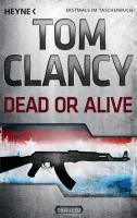 Cover-Bild zu Dead or Alive von Clancy, Tom
