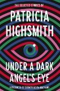 Cover-Bild zu Under a Dark Angel's Eye (eBook) von Highsmith, Patricia