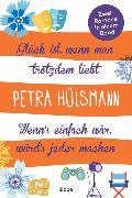 Cover-Bild zu GLÜCK IST, WENN MAN TROTZDEM LIEBT / WENN'S EINFACH WÄR, WÜRD'S JEDER MACHEN von Hülsmann, Petra
