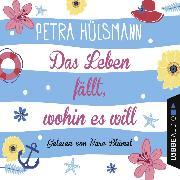 Cover-Bild zu Das Leben fällt, wohin es will (Ungekürzt) (Audio Download) von Hülsmann, Petra