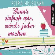 Cover-Bild zu Wenn's einfach wär, würd's jeder machen (Gekürzt) (Audio Download) von Hülsmann, Petra