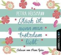 Cover-Bild zu Glück ist, wenn man trotzdem liebt von Hülsmann, Petra