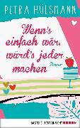 Cover-Bild zu Wenn's einfach wär, würd's jeder machen (eBook) von Hülsmann, Petra