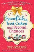 Cover-Bild zu Snowflakes, Iced Cakes and Second Chances von Watson, Sue