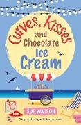Cover-Bild zu Curves, Kisses and Chocolate Ice-Cream von Watson, Sue